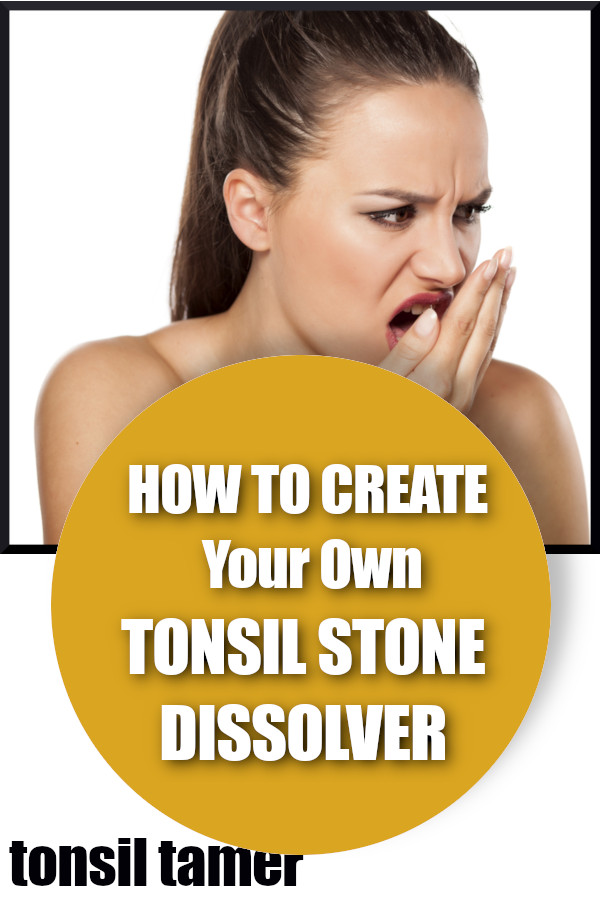 Dissolve Tonsil Stones Fast With These 3 Ingredients